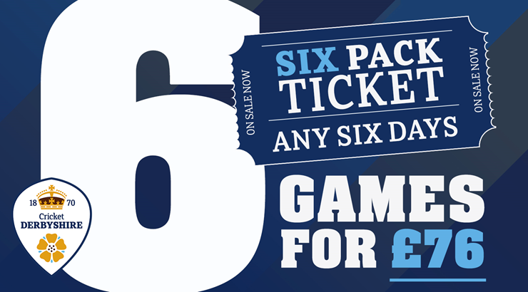 Six Pack Ticket | Six games for £76 | Derbyshire County Cricket Club